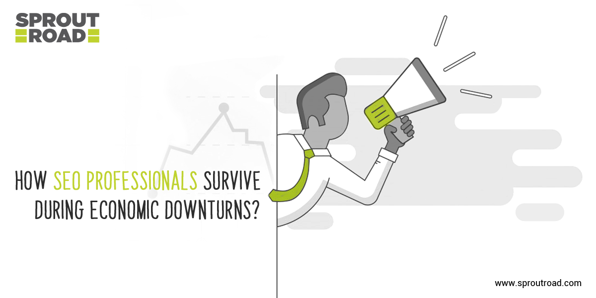 How SEO Professionals Survive During Economic Downturns?