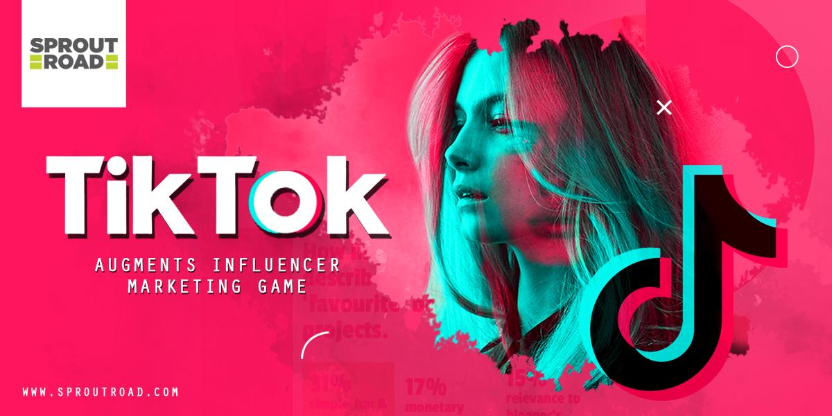 TikTok Augments Influencer Marketing Game