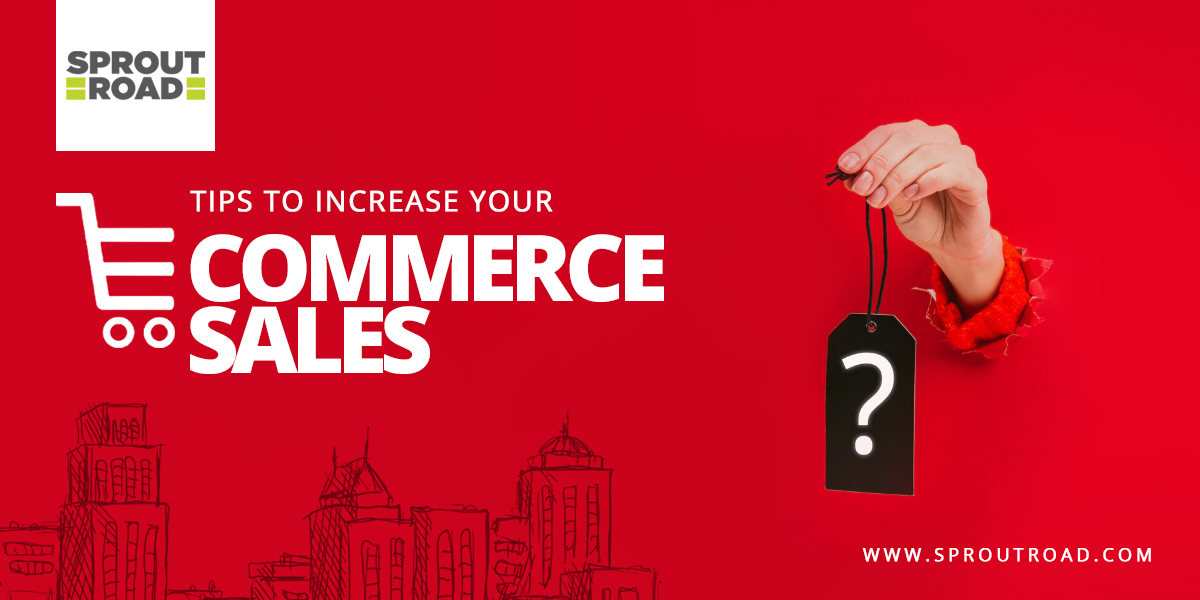Tips to Increase Your E-Commerce Sales