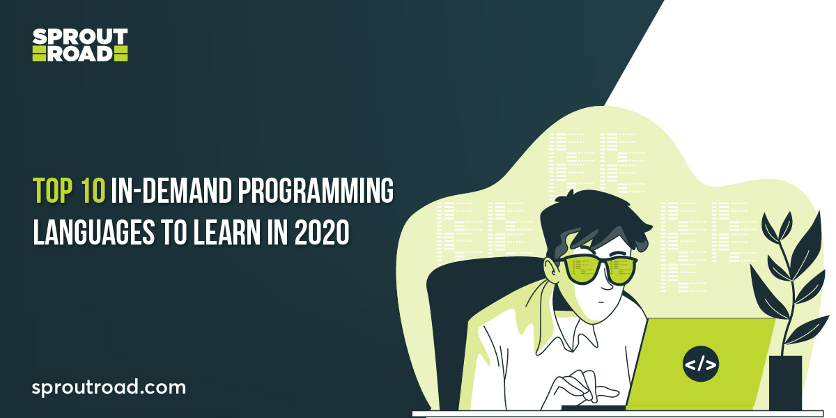 Top 10 Programming Languages to Learn in 2020: A Crisp Guide