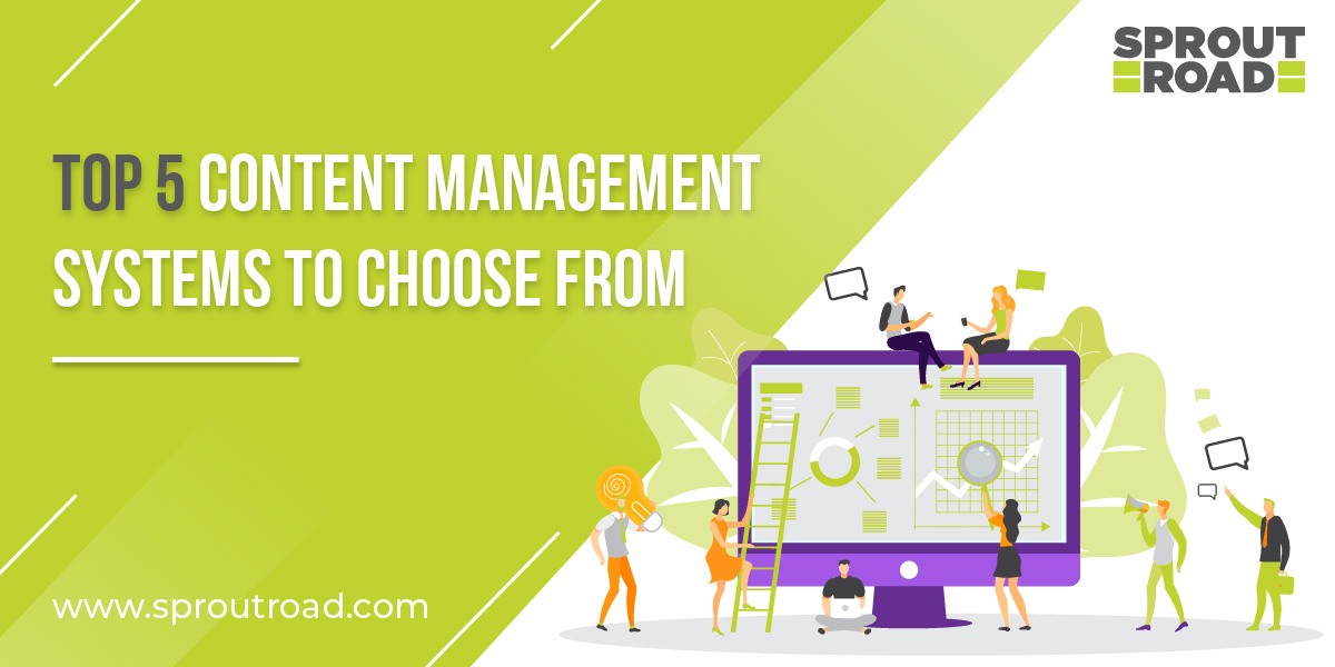 Top5 Content Management Systems to choose from in 2020
