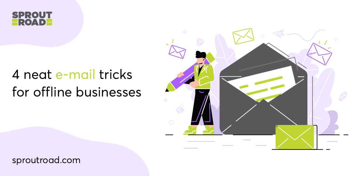 4 Neat E-mail Tricks for Offline Businesses