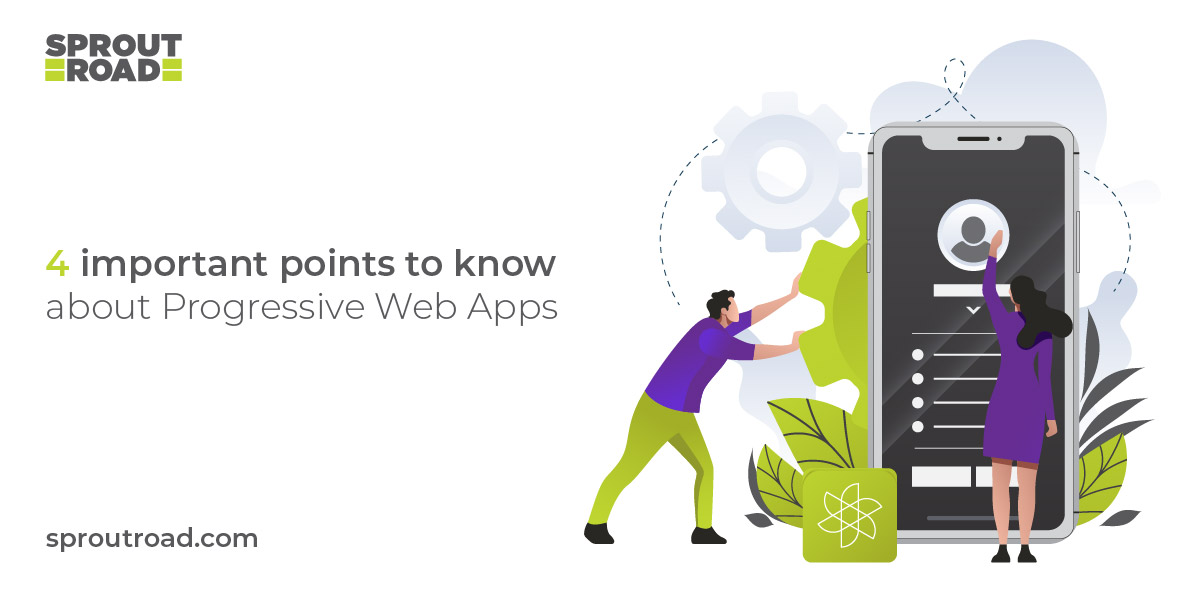 4 Important Points to Know About Progressive Web Apps