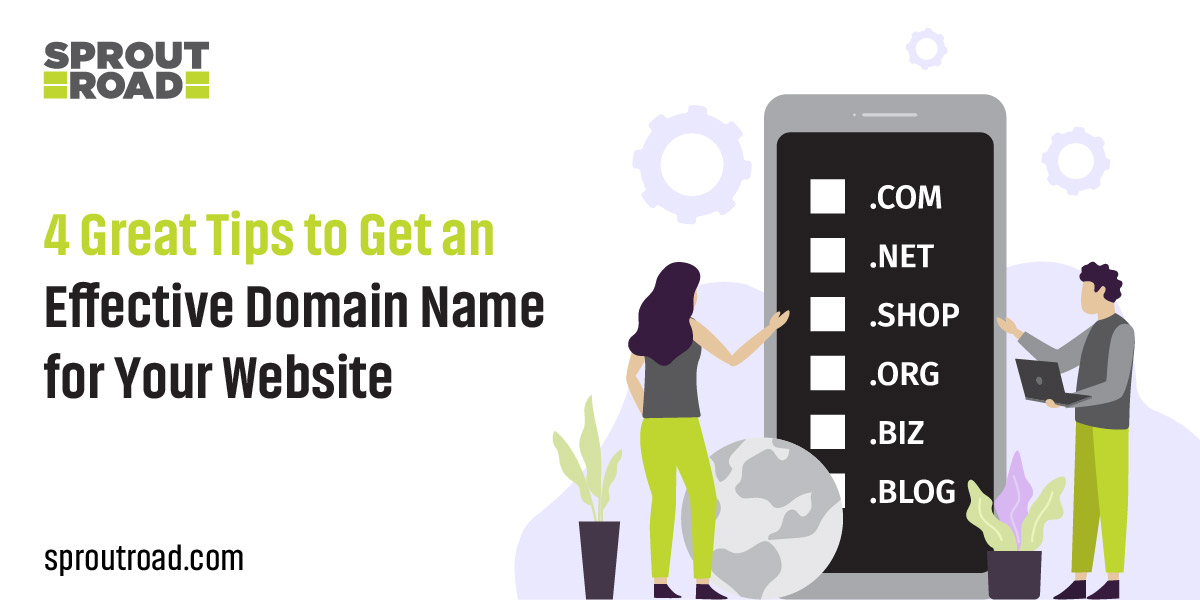 4 Great Tips to Get an Effective Domain Name for Your Website